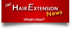 Latest Hair Extension News